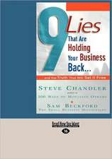 9 Lies That Are Holding Your Business Back...: ...and the Truth That Will Set It Free (Easyread Large Edition)