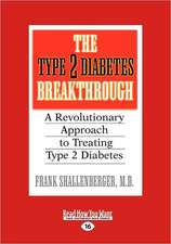 The Type 2 Diabetes Breakthrough: A Revolutionary Approach to Treating Type 2 Diabetes (Easyread Large Edition)