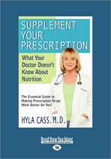 Supplement Your Prescription: What Your Doctor Doesn't Know about Nutrition (Easyread Large Edition)