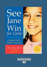 See Jane Win for Girls: A Smart Girl's Guide to Success (Easyread Large Edition)