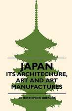Japan - Its Architechure, Art And Art Manufactures