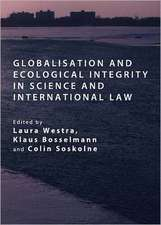 Globalisation and Ecological Integrity in Science and International Law