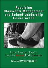Resolving Classroom Management and School Leadership Issues in ELT:  Action Research Reports from the United Arab Emirates