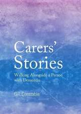 Carers' Stories:  Walking Alongside a Person with Dementia