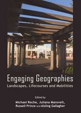 Engaging Geographies:  Landscapes, Lifecourses and Mobilities