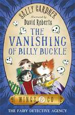 The Fairy Detective Agency: The Vanishing of Billy Buckle