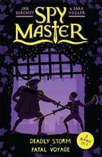 Burchett, J: Spy Master: Deadly Storm and Fatal Voyage
