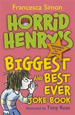 Simon, F: Horrid Henry's Biggest and Best Ever Joke Book - 3