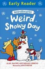 Early Reader: Weirdibeasts: Weird Snowy Day