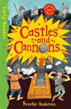 Castles and Cannons (Early Reader Non-Fiction)
