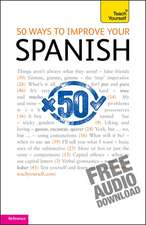 50 Ways to Improve Your Spanish: Teach Yourself