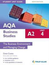 AQA A2 Business Studies Student Unit Guide: The Business Environment and Managing Change