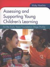 Assessing and Supporting Young Children's Learning: for the Early Years Foundation Stage Profile