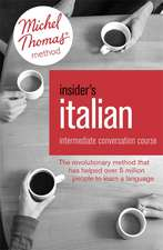 Insider's Italian: Intermediate Conversation Course (Learn Italian with the Michel Thomas Method)