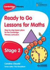 Cambridge Primary Ready to Go Lessons for Mathematics Stage 2