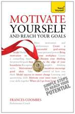 Teach Yourself:  Motivate Yourself and Reach Your Goals
