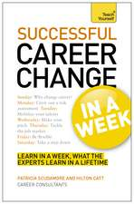 Successful Career Change in a Week: Teach Yourself