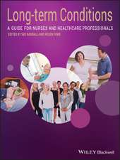 Long–Term Conditions: A Guide for Nurses and Healthcare Professionals