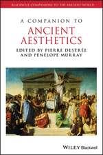 A Companion to Ancient Aesthetics