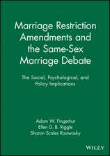 Marriage Restriction Amendments and the Same–Sex Marriage Debate: The Social, Psychological, and Policy Implications