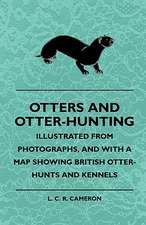 Otters And Otter-Hunting - Illustrated From Photographs, And With A Map Showing British Otter-Hunts And Kennels