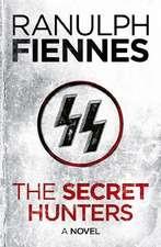 Fiennes, R: The Secret Hunters