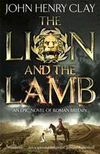 Clay, J: The Lion and the Lamb