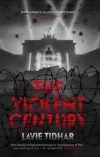 Tidhar, L: The Violent Century