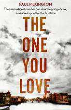 Pilkington, P: The One You Love