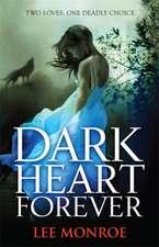Monroe, L: Dark Heart Forever