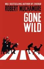 Muchamore, R: Gone Wild