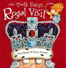The Tooth Fairy and the Royal Visit
