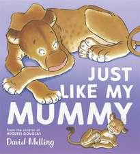 Just Like My Mummy