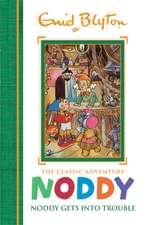 Blyton, E: Noddy Classic Storybooks: Noddy Gets into Trouble