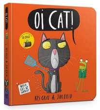 Gray, K: Oi Cat! Board Book