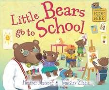 Little Bears Hide and Seek: Little Bears go to School