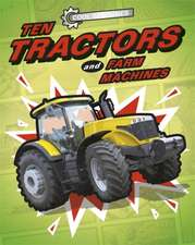 Ten Tractors and Farm Machines