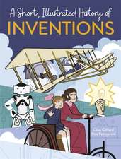Short, Illustrated History of... Ingenious Inventions