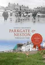 Parkgate & Neston Through Time