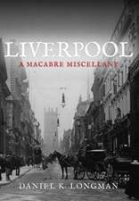 Liverpool:  A Macabre Miscellany