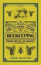 The Classic Guide to Beekeeping:  From Hives to Honey