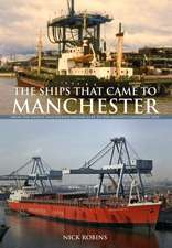 The Ships That Came to Manchester