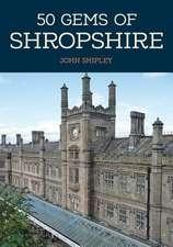 50 Gems of Shropshire