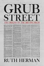 Grub Street: The Origins of the British Press
