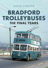Bradford Trolleybuses: The Final Years
