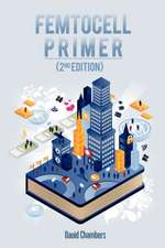 Femtocell Primer (2nd Edition)
