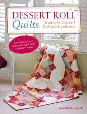 Dessert Roll Quilts:  12 Simple Dessert Roll Quilt Patterns