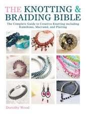 The Knotting & Braiding Bible