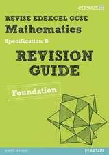 REVISE Edexcel GCSE Mathematics Spec B Found