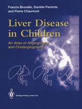 Liver Disease in Children: An Atlas of Angiography and Cholangiography
